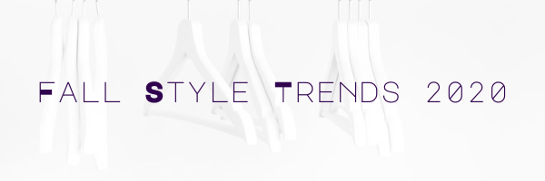 Fall Style Trends 2020